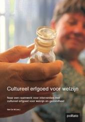 Cultureel erfgoed voor welzijn : naar een raamwerk voor interventies met cultureel erfgoed voor welzijn en gezondhe...