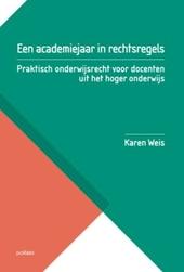 Een academiejaar in rechtsregels : praktisch onderwijsrecht voor docenten uit het hoger onderwijs
