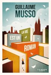 La vie est un roman : roman