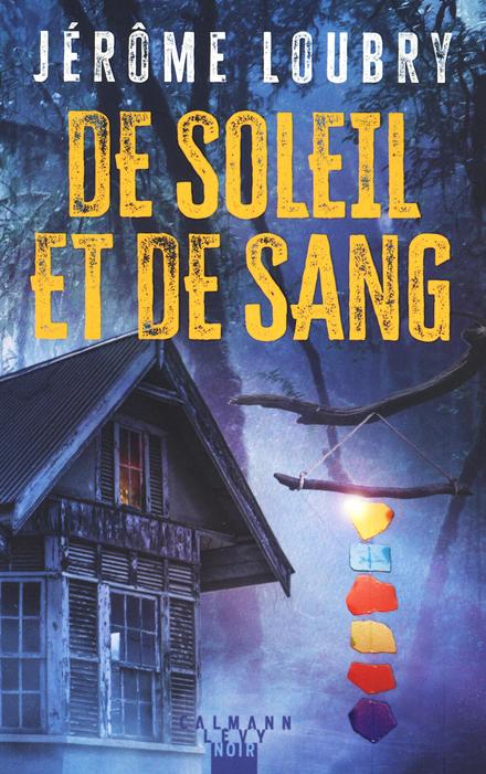 De soleil et de sang : roman