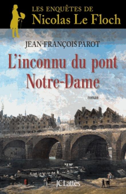 L'inconnu du Pont Notre Dame : roman