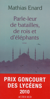Parle-leur de batailles, de rois et d'éléphants : roman