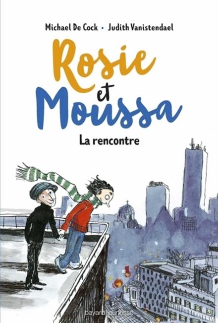 Rosie et Moussa : la rencontre