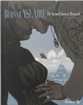 De hemel boven Brussel / Bernar Yslaire
