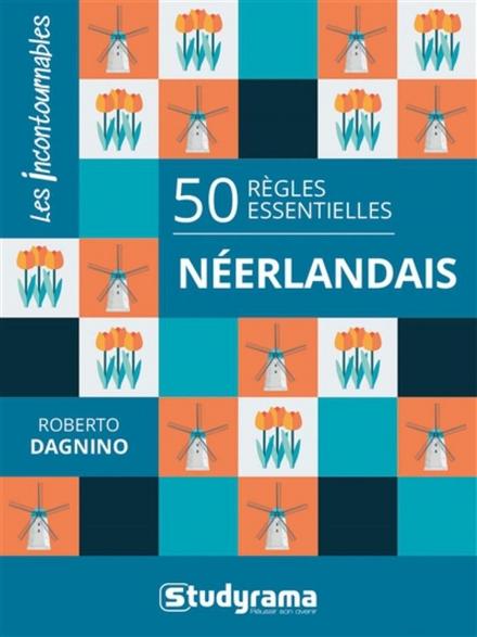 Néerlandais : 50 règles essentielles
