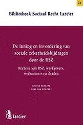 De inning en invordering van sociale zekerheidsbijdragen door de RSZ : rechten van RSZ, werkgevers, werknemers en d...