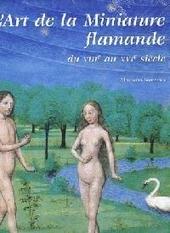 L'art de la miniature flamande du VIIIe au XVIe siècle
