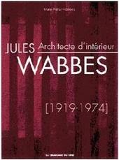 Jules Wabbes 1919-1974 : binnenhuisarchitect