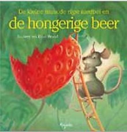 De kleine muis, de rijpe aardbei en de hongerige beer