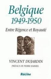 Belgique 1949-1950 : entre régence et royauté
