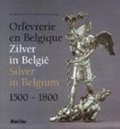 Orfèvrerie en Belgique 1500-1800