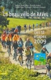 Le beau vélo de RAVel : les 12 étappes 2009 : lacs de l'Eau d'Heure, Eupen, Estaimpuis, Ans, Seneffe, Corbais, Na...