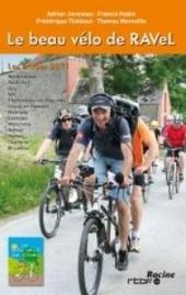 Le beau vélo de RAVel : les étapes 2011 : Neufchâteau, Rochefort, Huy, Ath, Thorembais-les-Béguines, Leuze-en-H...