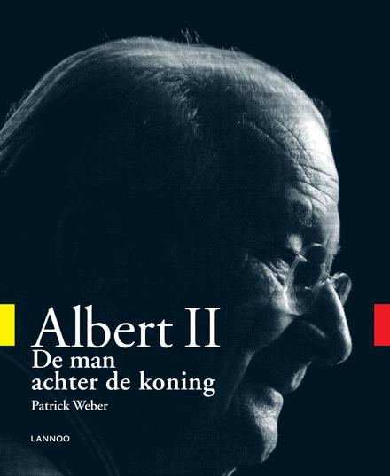 Albert II : de man achter de koning