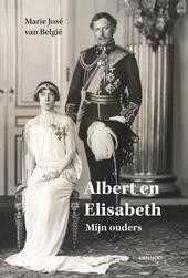 Albert en Elisabeth : mijn ouders
