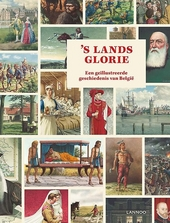 's Lands glorie : een geïllustreerde geschiedenis van België