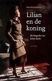 Lilian en de koning : de biografie van Lilian Baels