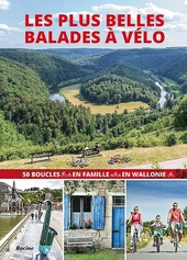 Les plus belles balades à vélo : 50 boucles en famille en Wallonie