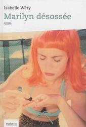 Marilyn désossée : féérie initiatique : roman