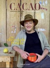 Cacao : de chocoladeroute : expeditie in Mexico