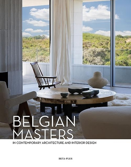 Belgian masters in contemporary architecture and interior design