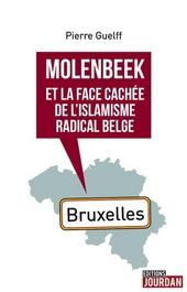 Molenbeek et la fache cachée de l'islamisme radical belge