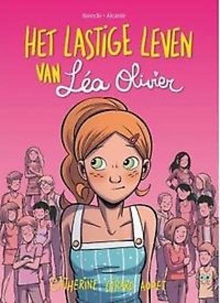 Het lastige leven van Léa Olivier. 1