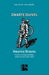 Zwarte duivel : Maurice Brauns : Vlaamse oorlogsvrijwilliger achter de IJzer (1914-1918)