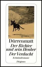 Der Richter und sein Henker ; Der Verdacht : die zwei Kriminalromane um Kommissär Bärlach