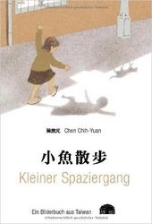 Kleiner Spaziergang : ein Bilderbuch aus Taiwan