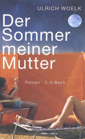 Der Sommer meiner Mutter : Roman