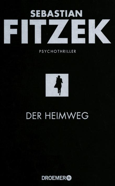 Der Heimweg : Psychothriller