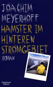 Hamster im hinteren Stromgebiet : Roman
