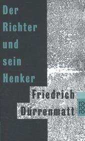 Der Richter und sein Henker : Roman
