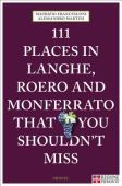 111 places in Langhe, Roero and Monferrato that you shouldn't miss