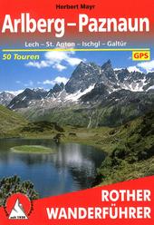 Arlberg-Paznaun : Lech, St. Anton, Ischgl, Galtür : 50 ausgewählte Tal-und Höhenwanderungen