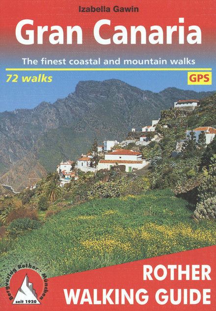 Gran Canaria : walking on a miniature continent : 72 selected walks along the coasts and in the central mountains