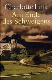 Am Ende des Schweigens : Roman
