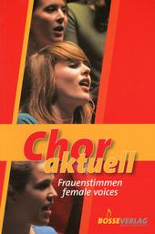 Chor aktuell : Frauenstimmen = female voices