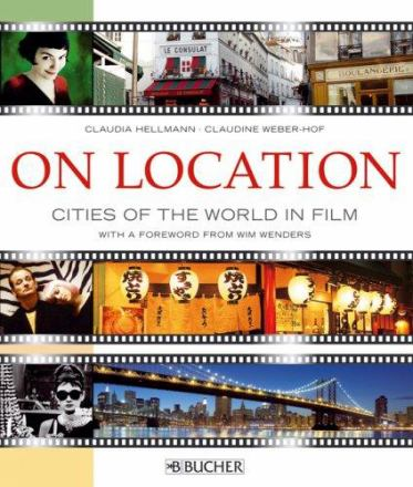 On location. [1], Cities of the world in film