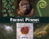 Forest planet : the last green paradises
