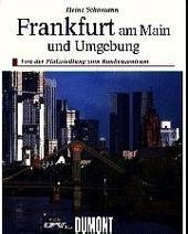 Frankfurt am Main und Umgebung : von der Pfalzsiedlung zum Bankenzentrum