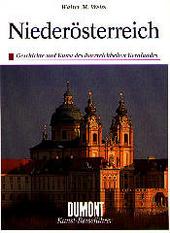 Niederösterreich : Geschichte und Kunst des österreichischen Kernlandes