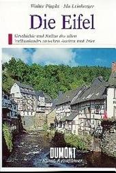 Die Eifel : Geschichte und Kultur des alten Vulkanlandes zwischen Aachen und Trier
