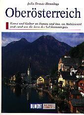 Oberösterreich : Kunst und Kultur an Donau und Inn, im Mühlviertel undrund um die Seen des Salzkammerguts