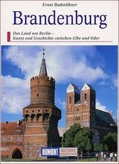 Brandenburg : das Land um Berlin : Kunst und Geschichte zwischen Elbe und Oder