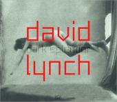 David Lynch : dark splendor: space, images, sound