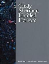 Cindy Sherman : Untitled horrors