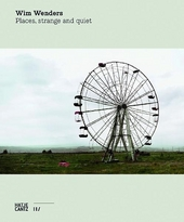 Wim Wenders : places, strange and quiet