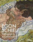 Egon Schiele : the making of a collection